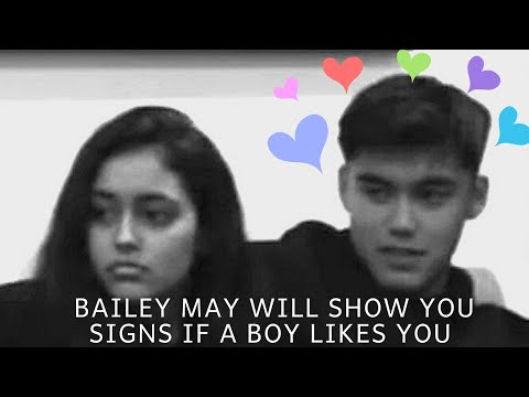 BAILEY MAY WILL SHOW YOU SIGNS IF A BOY LIKES YOU #baileymay #shivanipaliwal #nowunited