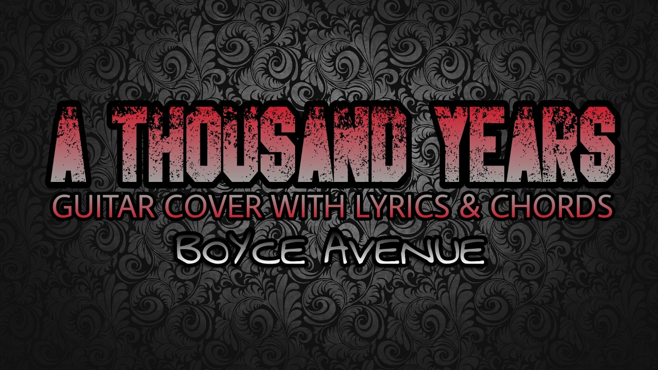 A Thousand Years Boyce Avenue Guitar Cover With Lyrics Chords