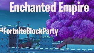 Fortnite Creative ///#FortniteBlockParty /// Enchanted Empire (Code in description)