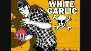 Super White Garlic - Fuck You Dawson