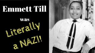 Emmett Till was literally a Nazi