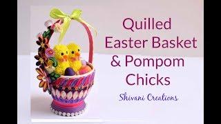 Quilled Easter Basket & Pompom Chickens/ DIY Quilling Basket/ How to make Pompom Chicks using fork