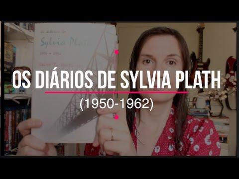 Os diários de Sylvia Plath (1950-1962) | Tatiana Feltrin