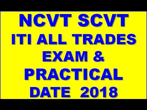 ITI NCVT & SCVT ALL TRADES EXAM DATE AND PRACTICAL DATE JANUARY 2018