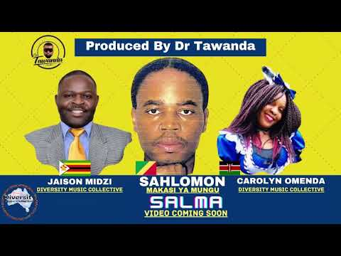 DOWNLOAD Sahlomon _ Makasi Ya Mungu X Diversity Music Collective,  SALMA Official Audio Mp3 song