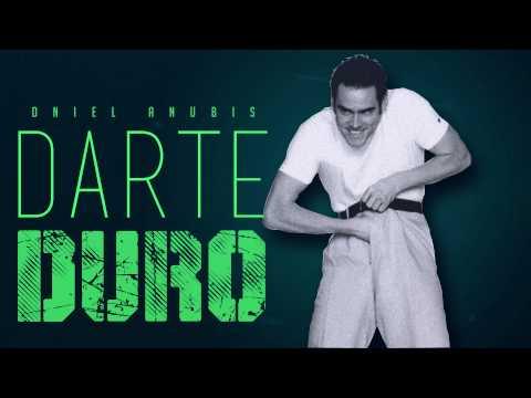 Oniel Anubis - Darte Duro