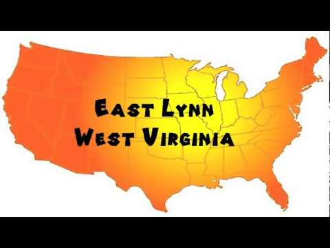 How to Say or Pronounce USA Cities — East Lynn, West Virginia
