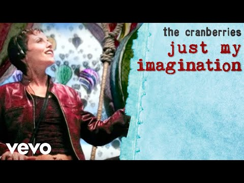 The Cranberries - Just My Imagination (Official Video)