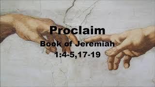 Proclaim - Book of Jeremiah 1:4-5,17-19