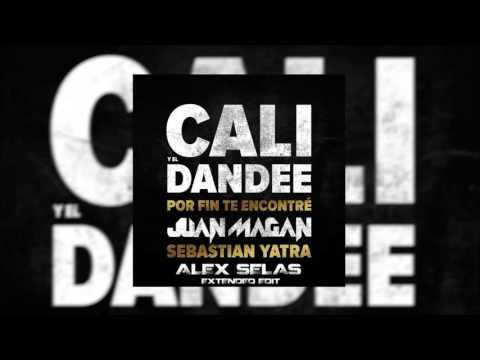 Cali y El Dandee feat. Juan Magan & Sebastian Yatra - Por fin te encontré (Alex Selas Extended Edit)