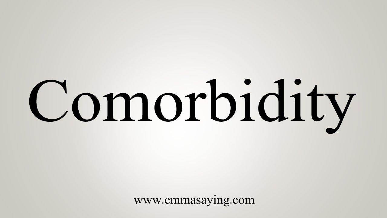 How To Say Comorbidity