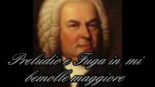 J.S.BACH PRELUDIO E FUGA IN MI BEMOLLE MAGGIORE VOL.1 PIANO INIO PLACIDO