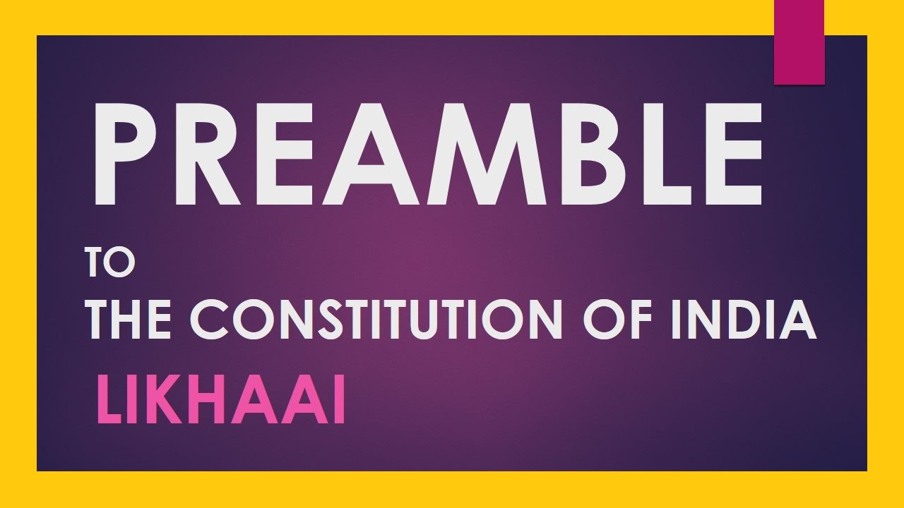 Polity Lecture (IAS) : Preamble To The Constitution Of India: An ...
