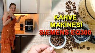 SIEMENS EQ300 KAHVE MAKİNESİ KULLANIMI, TANITIMI VE TEMİZLİĞİ - #kahvemakinesi