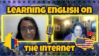 Learning English 🎤 on the Internet | English Conversation with a learner from Colombia 🇨🇴 🇺🇲
