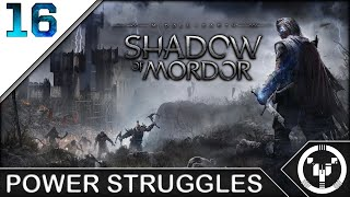 POWER STRUGGLES | Middle-Earth Shadow of Mordor | 16