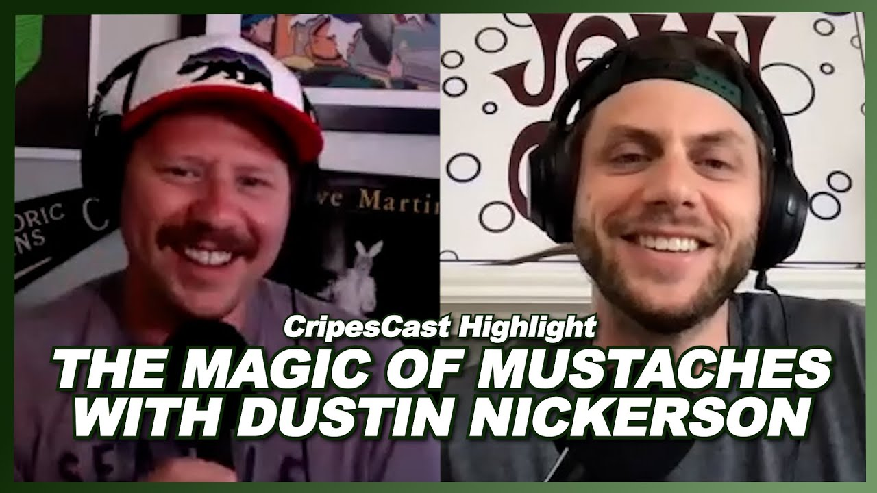 The Magic of Mustaches with Dustin Nickerson