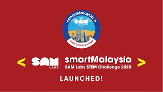 WE ARE LAUNCHED! REGISTER NOW : smartMalaysia SAM Labs STEM Challenge 2020