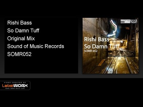 Rishi Bass - So Damn Tuff (Original Mix)
