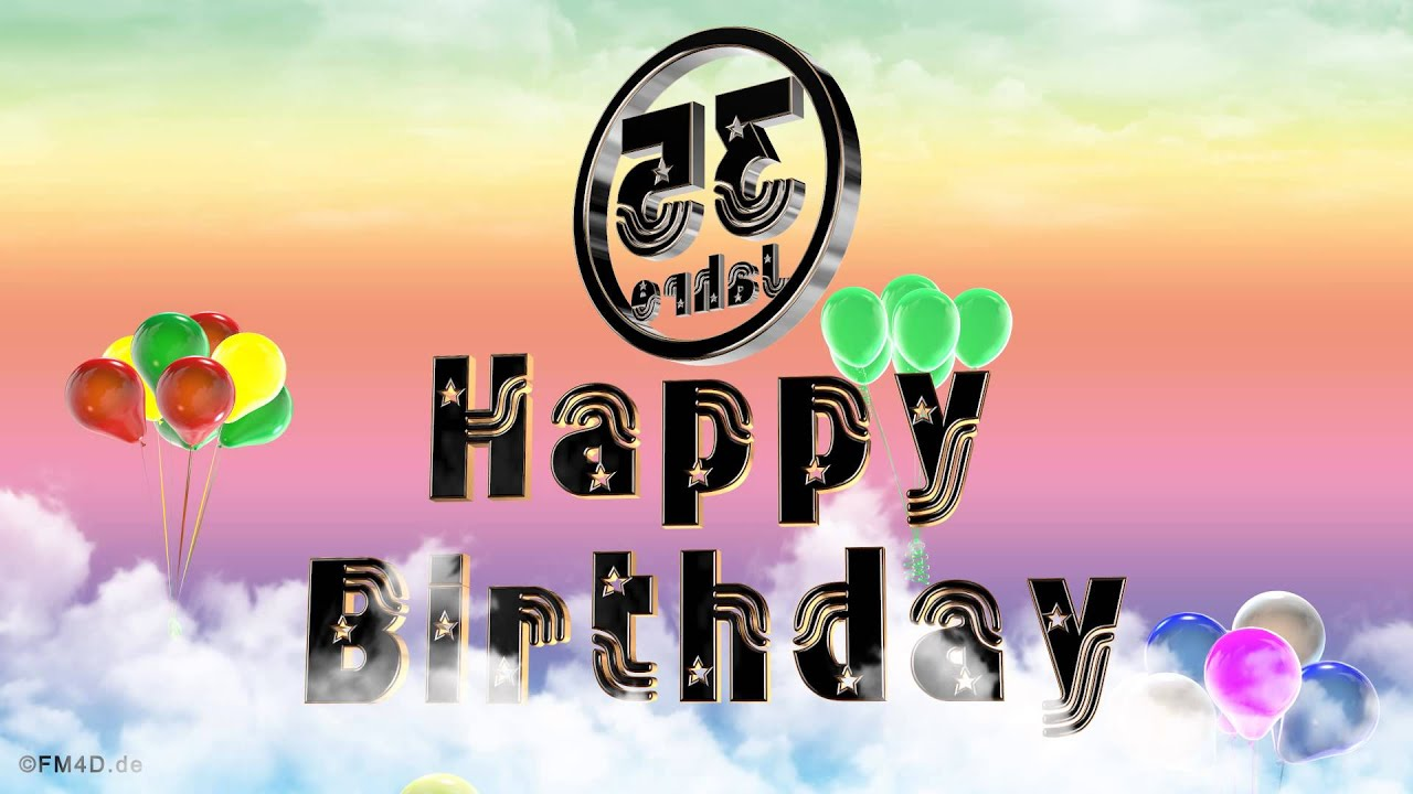 Happy Birthday 35 Jahre Geburtstag Video 35 Jahre Happy