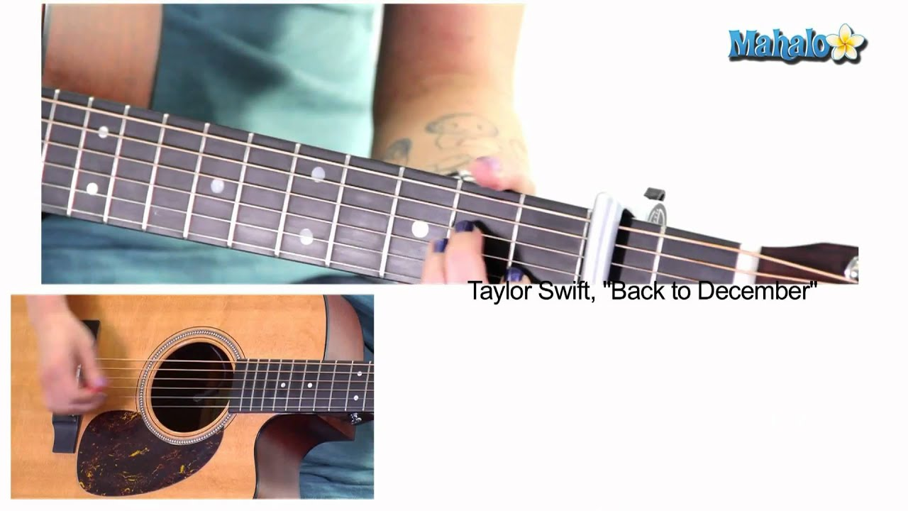 How To Play Back To December By Taylor Swift On Guitar Youtube