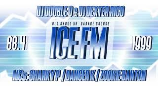 Ice FM 88.4   DJ Double O & DJ Dexter Rico, MCs: Sharky P, Danger K & Zookie Banton   UK Garage 1999