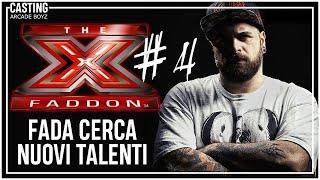 X FADDON ( Puntata 04 ) Fada cerca nuovi talenti - Arcade Boyz