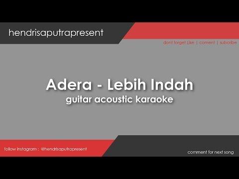 ADERA LEBIH INDAH ( KARAOKE ) Akustik VERSION