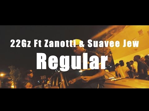 22Gz Ft Zanotti & Suavee Jew - Regular (Music Video)