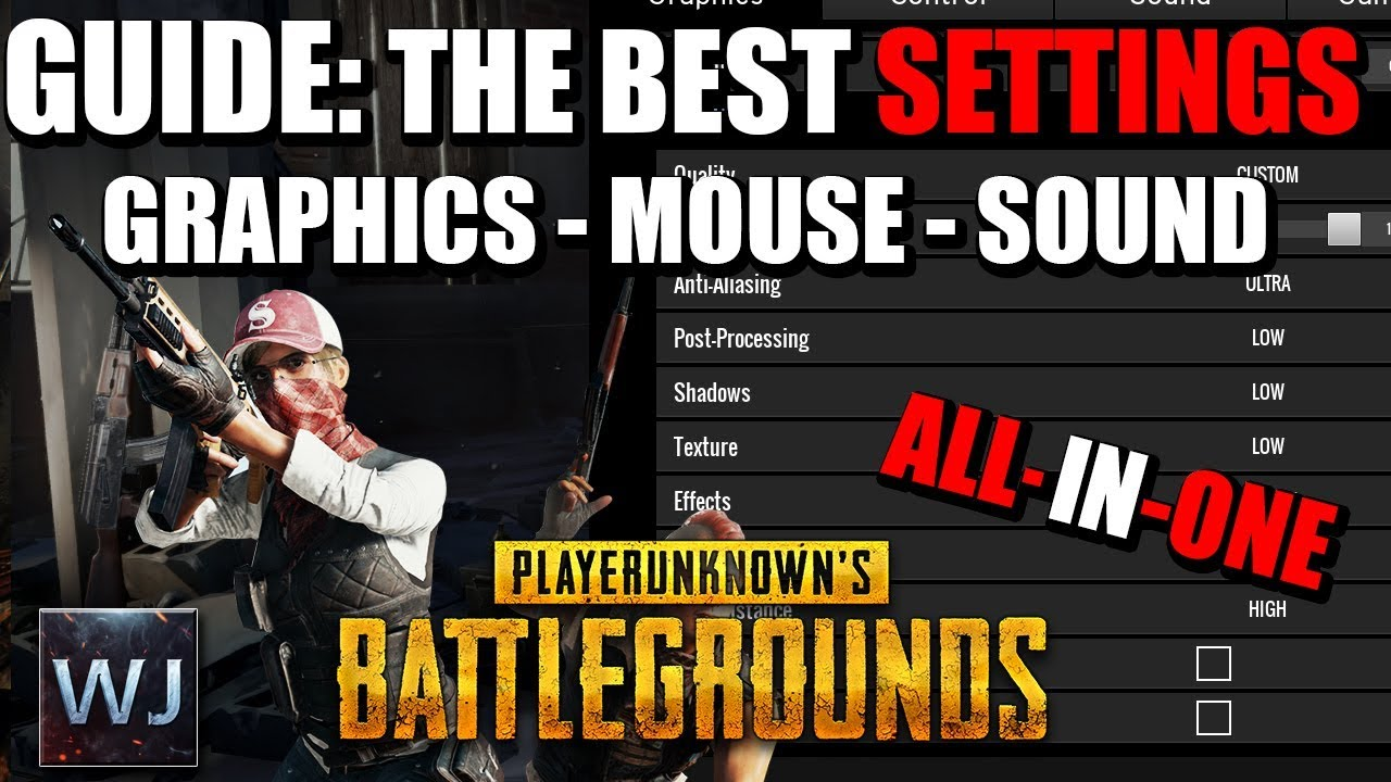 GUIDE: The BEST Settings (Graphics,mouse,sound & more) in PLAYERUNKNOWN's BATTLEGROUNDS (PU