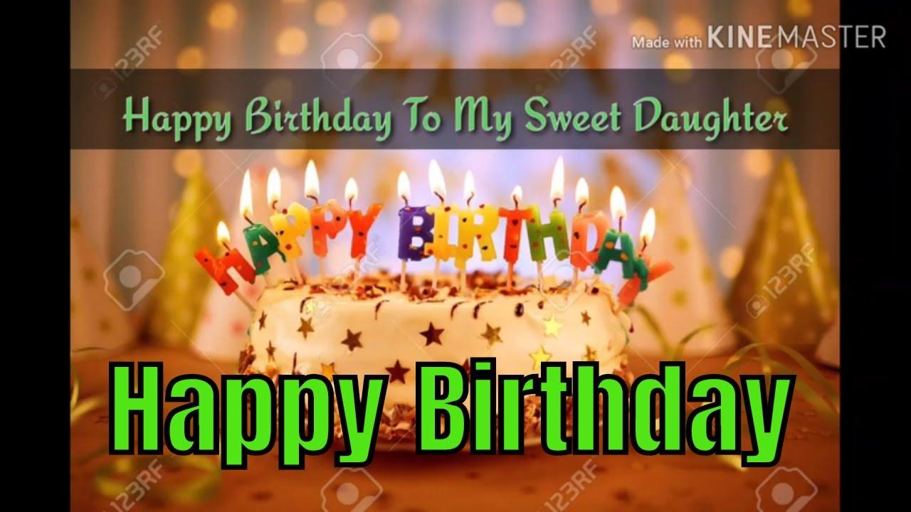 Happy Birthday My Sweet Daughter Birthday Youtube