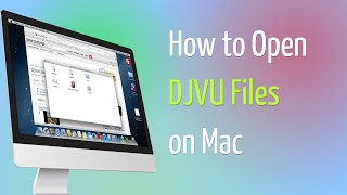 How to Open djvu File on Mac