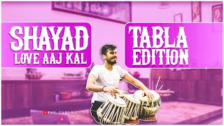 Download Lagu SHAYAD- Love Aaj Kal | Tabla Edition | The Tabla Guy mp3