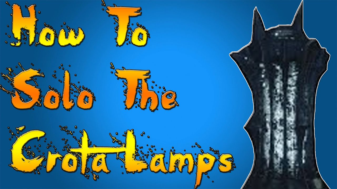 Destiny how many lamps are in crotas end - Destiny How To Solo Lamps Crota S End Titan Cheese