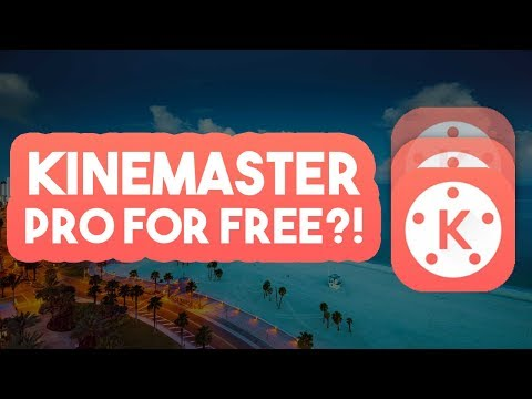 How To Get KineMaster PRO Full Version For Free ✅ KineMaster MOD Download IOS + Android APK 2019