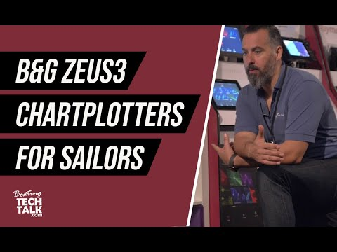 Boat Show 2020: B&G Zeus3 Chartplotters For Sailors