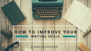 How to Improve Your Writing Skills: 7 tips to be even more productive during your writing time!