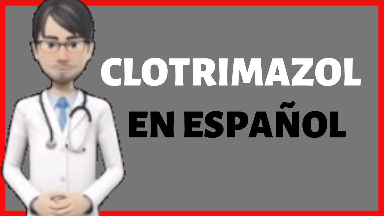 CLOTRIMAZOL   clotrimazole EN ESPAÑOL   clotrimazol PARA QUE SIRVE