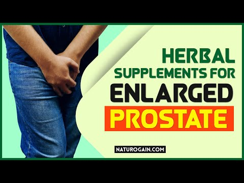 Best Herbal Supplements for Enlarged Prostate, Benign Prostatic Hyperplasia (BPH)