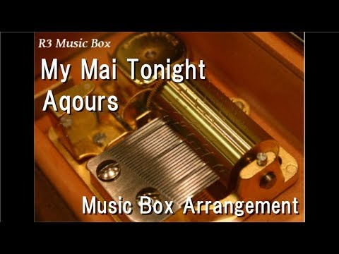 "My Mai Tonight/Aqours [Music Box] (Anime ""Love Live! Sunshine!!"" Insert Song)"