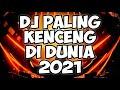 DJ PALING KENCENG DI DUNIA 2021  BREAKBEAT FULL BASS