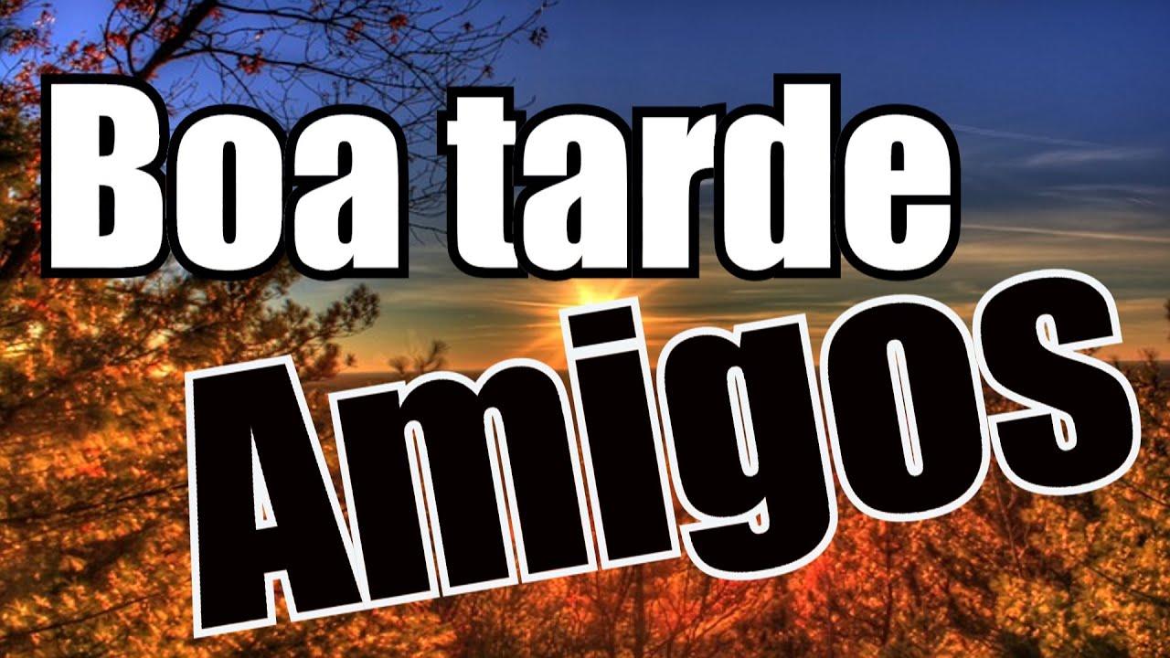 Belas Frases De Boa Tarde: Belas Frases BOA TARDE AMIGOS !!