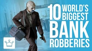 Top 10 Biggest Bank Robberies In History (Ranked)