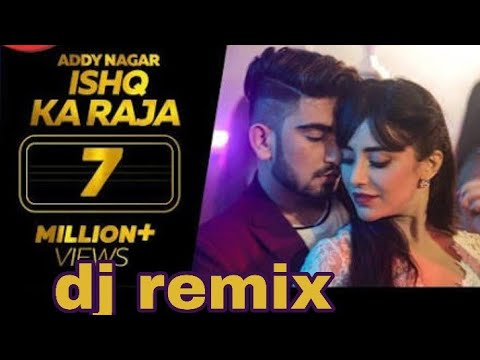 Main Ishq Ka Raja  Hu Tu Husan Ki Rani Ho(remix)dj New Full Song 2019