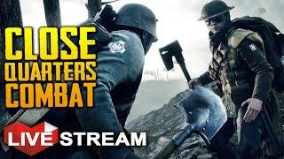 Battlefield 1 Gameplay: Intense Close Quarters Combat, WW1 Style! | Livestream