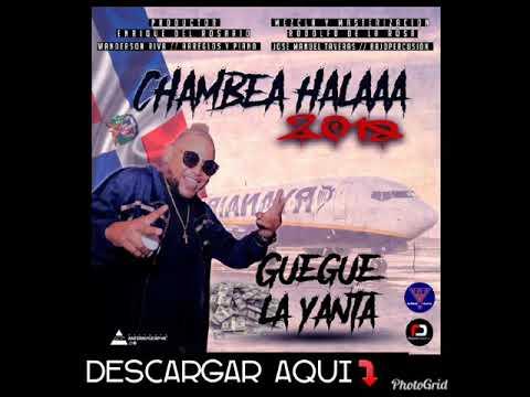 Guegue la yanta Chambea