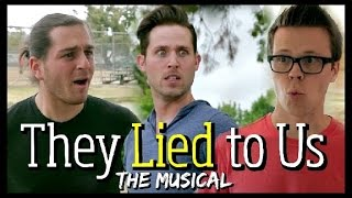 They Lied to Us - The Mini Musical