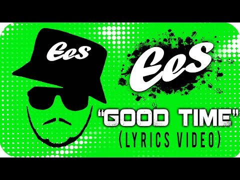 "EES - ""GOOD TIME"" [Official Lyrics Video]"