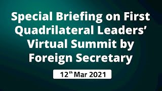 Special Briefing on First Quadrilateral Leaders' Virtual Summit by Foreign Secretary