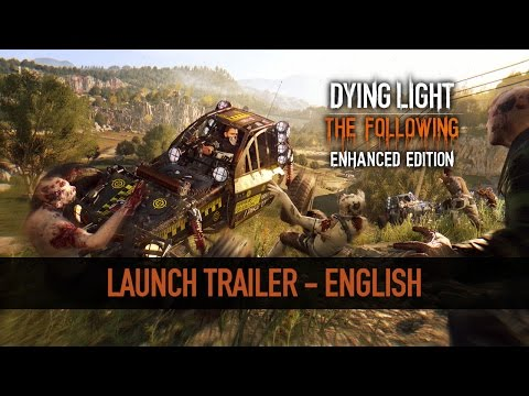 Dying Light:The Following - Enhanced Ed. Launch Trailer ENG